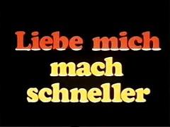 Liebe Mich, Mach Schneller- Voll...